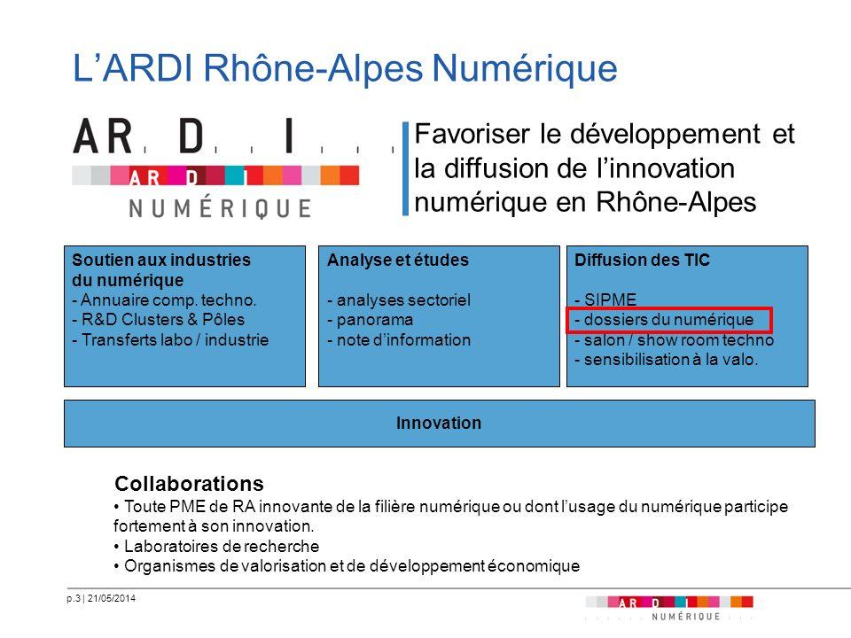 p.3   21/05/2014 LARDI Rhône-Alpes Numérique Diffusion des TIC - SIPME - dossiers du numérique - salon / show room techno - sensibilisation à la valo.