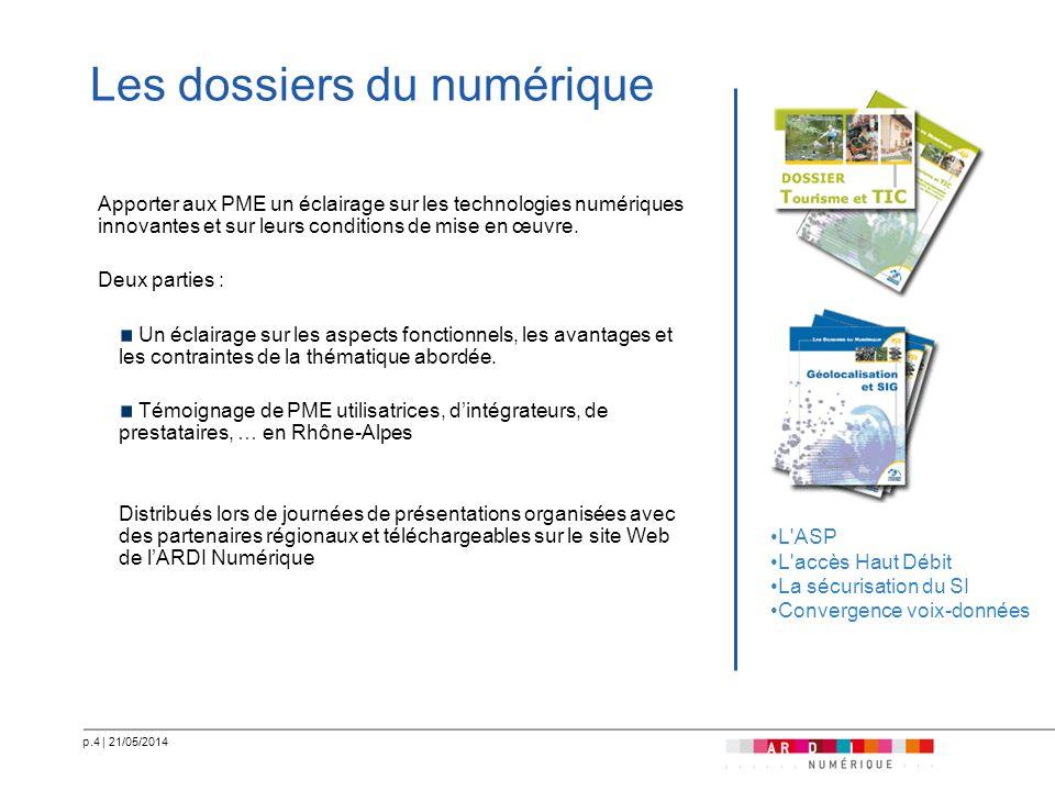 p.4   21/05/2014 Les dossiers du numérique Apporter aux PME un éclairage sur les technologies numériques innovantes et sur leurs conditions de mise en