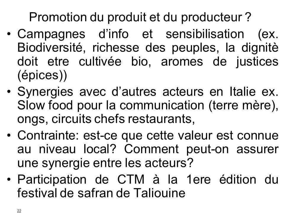 22 Promotion du produit et du producteur ? Campagnes dinfo et sensibilisation (ex. Biodiversité, richesse des peuples, la dignitè doit etre cultivée b
