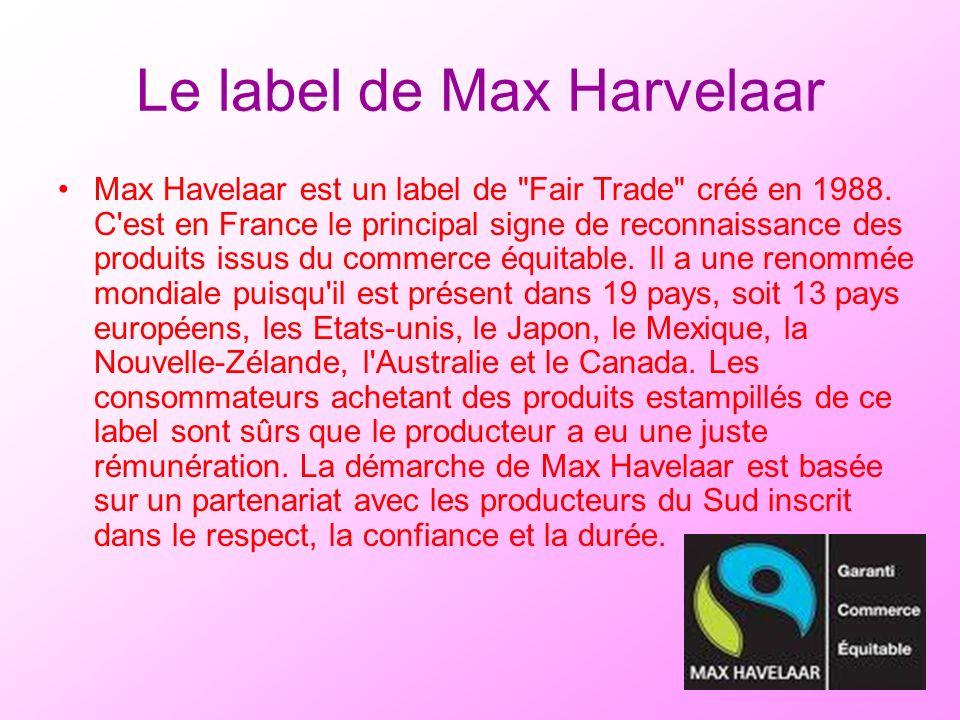 Le label de Max Harvelaar Max Havelaar est un label de