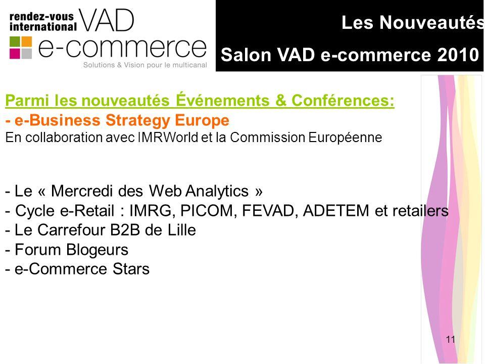 11 Les Nouveautés Salon VAD e-commerce 2010 Parmi les nouveautés Événements & Conférences: - e-Business Strategy Europe En collaboration avec IMRWorld
