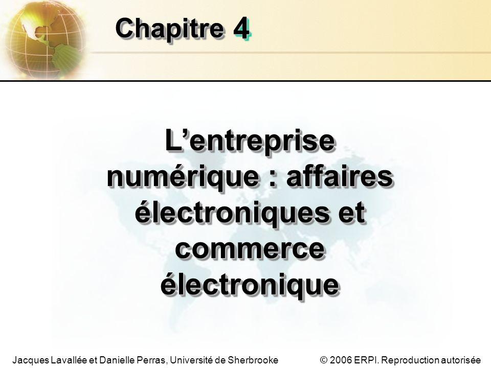 4.32 Les systèmes dinformation de gestion Chapitre 4 – Lentreprise numérique : affaires électroniques et CE © 2006 ERPI.