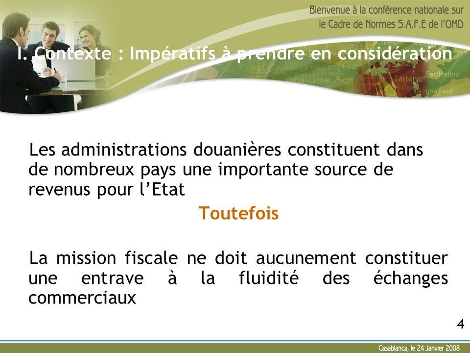 Les administrations douanières constituent dans de nombreux pays une importante source de revenus pour lEtat Toutefois La mission fiscale ne doit aucu