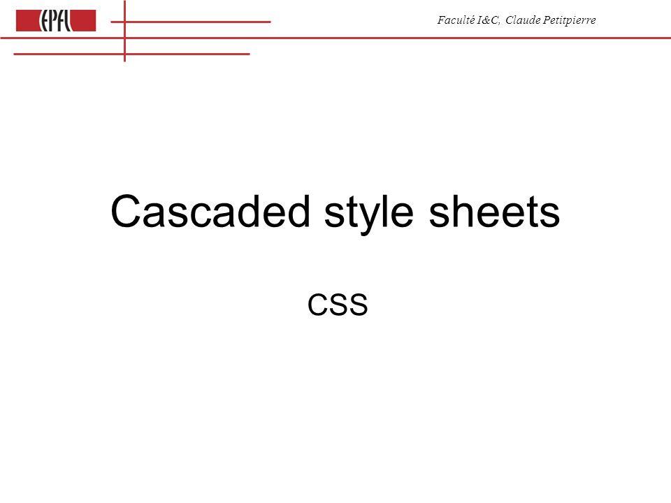 Faculté I&C, Claude Petitpierre Cascaded style sheets CSS