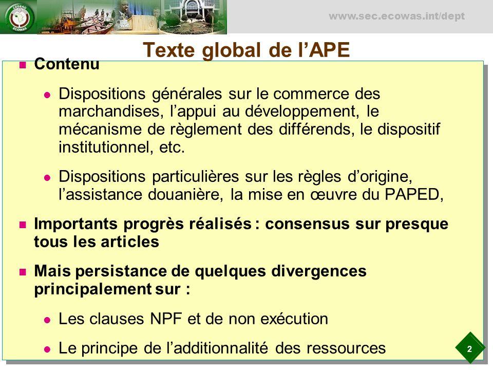 2 www.sec.ecowas.int/dept Texte global de lAPE Contenu Dispositions générales sur le commerce des marchandises, lappui au développement, le mécanisme de règlement des différends, le dispositif institutionnel, etc.