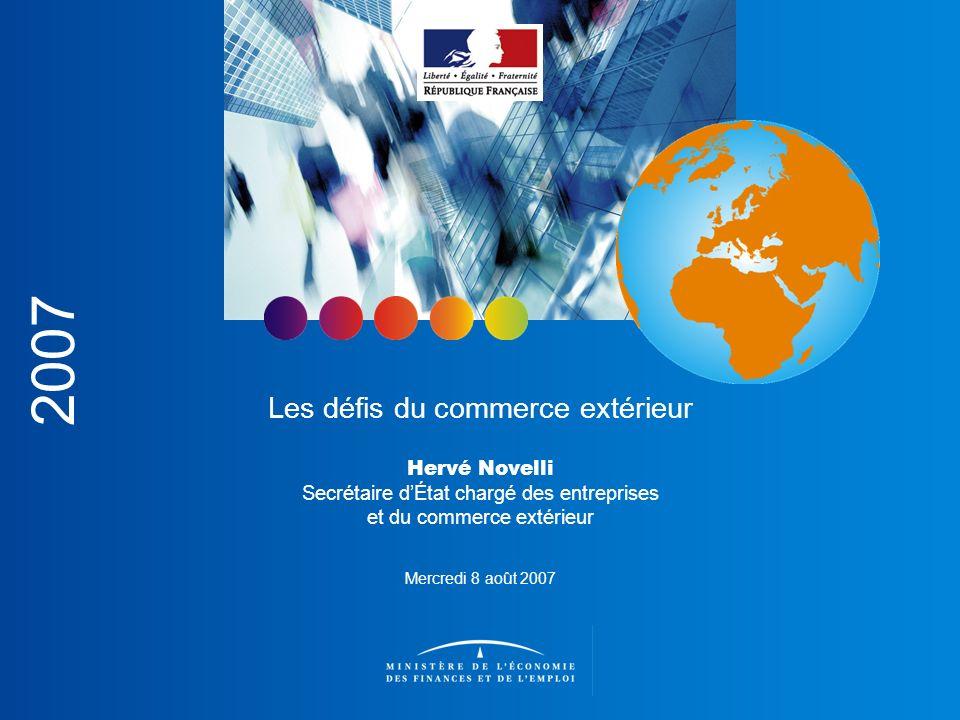 Les défis du commerce extérieur Les défis du commerce extérieur Hervé Novelli Secrétaire dÉtat chargé des entreprises et du commerce extérieur Mercred