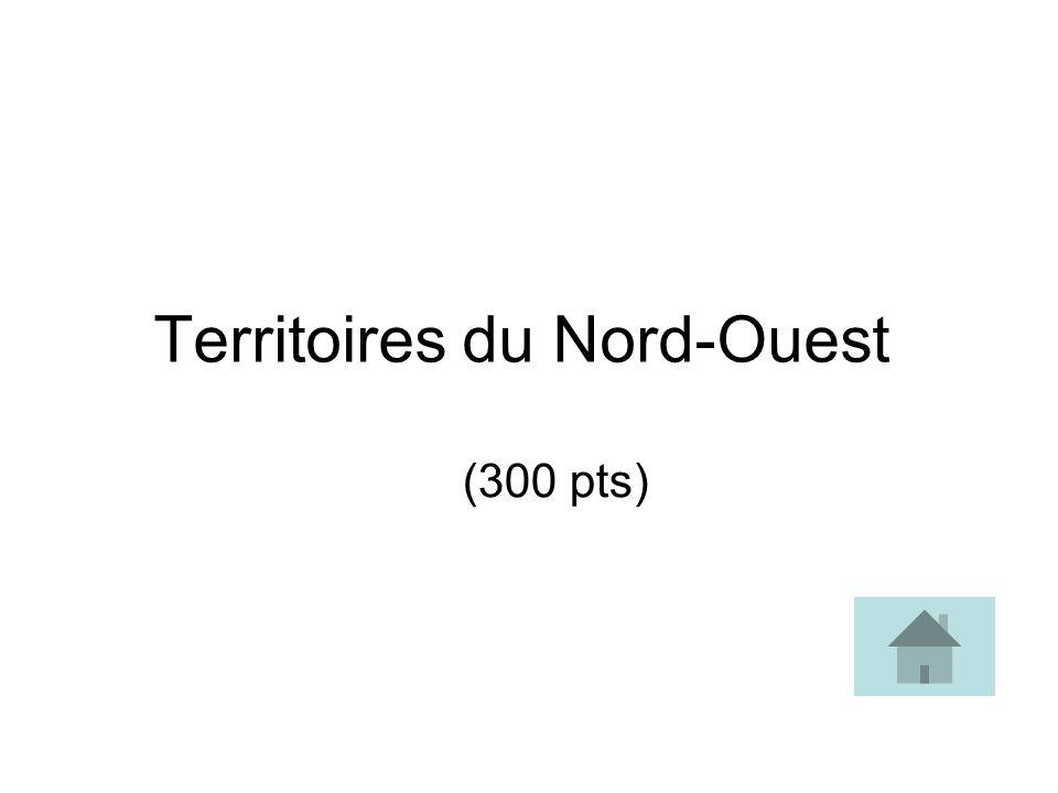 Territoires du Nord-Ouest (300 pts)
