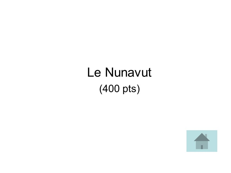Le Nunavut (400 pts)