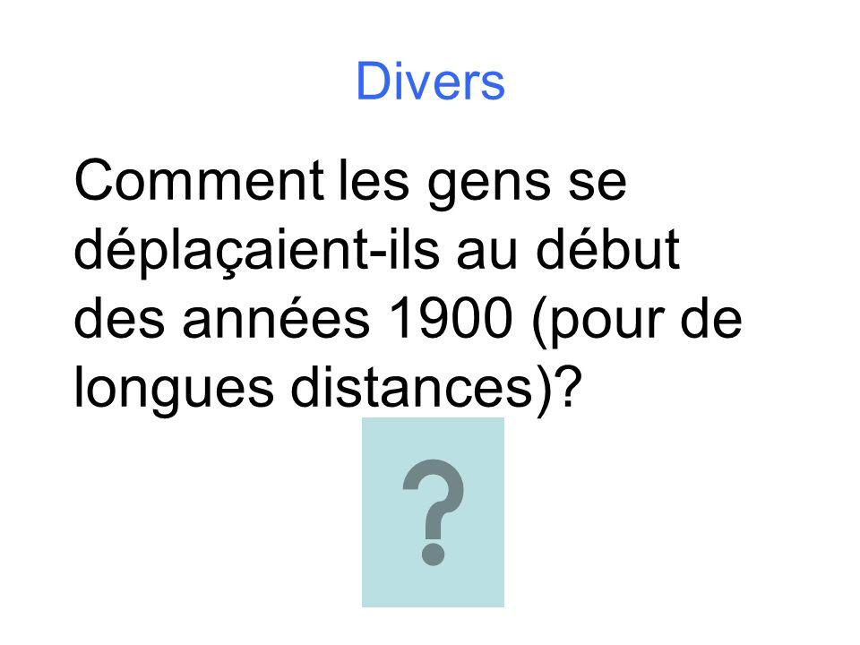 Divers Comment les gens se déplaçaient-ils au début des années 1900 (pour de longues distances)?
