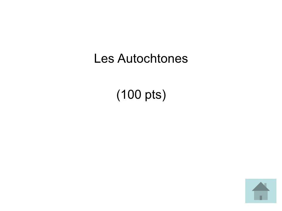 Les Autochtones (100 pts)
