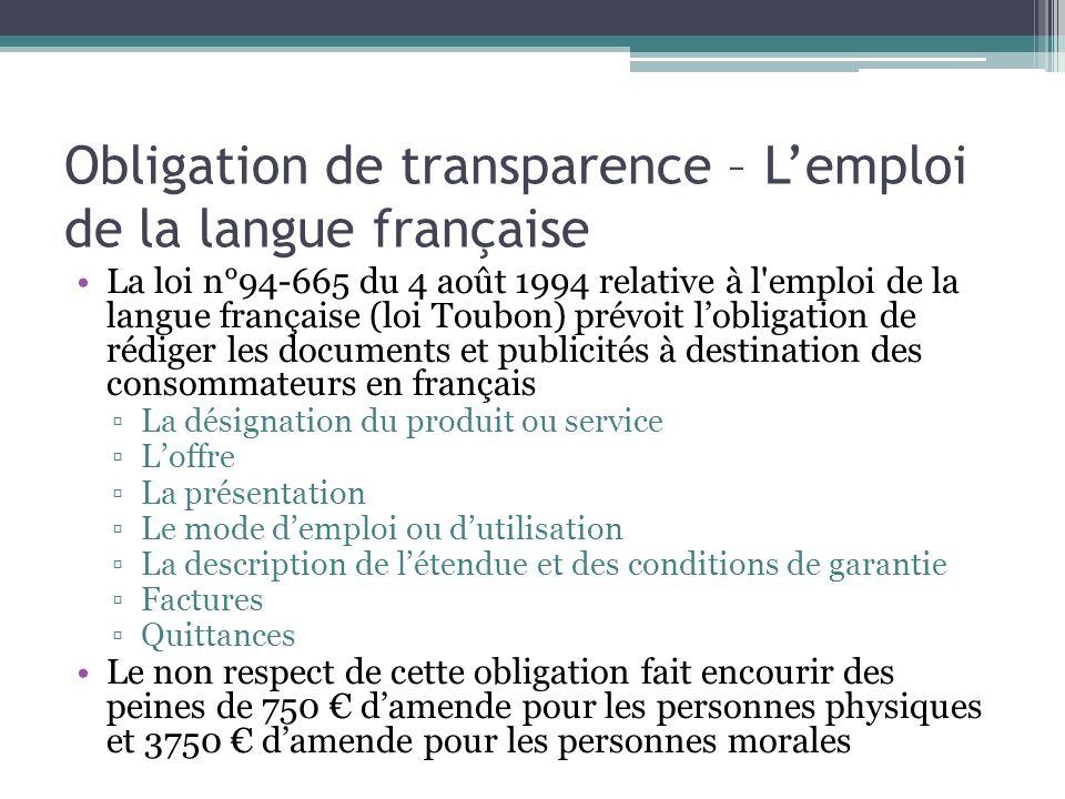 Obligation de transparence – Lemploi de la langue française La loi n°94-665 du 4 août 1994 relative à l'emploi de la langue française (loi Toubon) pré