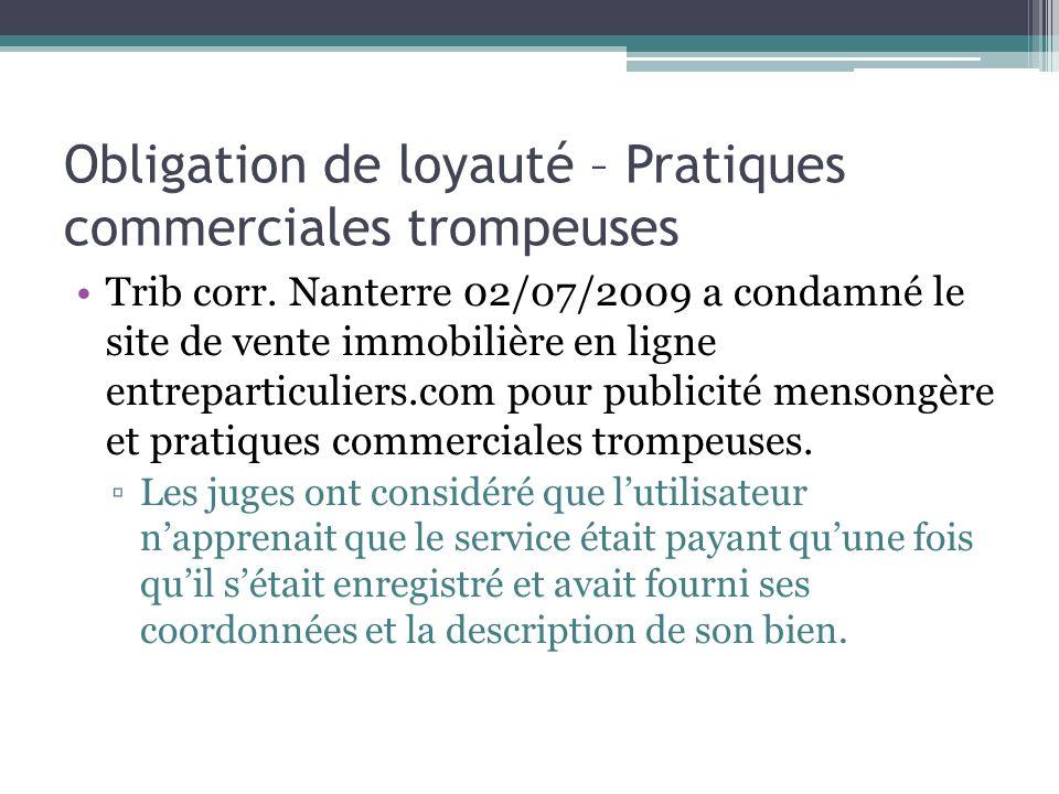 Obligation de loyauté – Pratiques commerciales trompeuses Trib corr. Nanterre 02/07/2009 a condamné le site de vente immobilière en ligne entreparticu