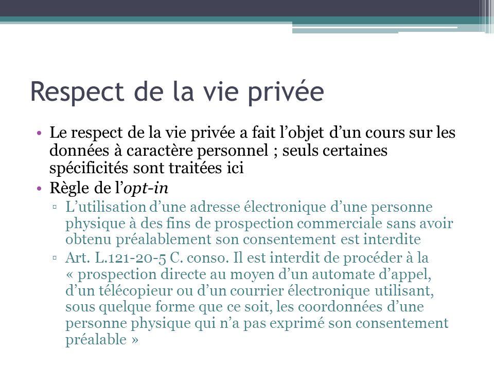 Respect de la vie privée Le respect de la vie privée a fait lobjet dun cours sur les données à caractère personnel ; seuls certaines spécificités sont
