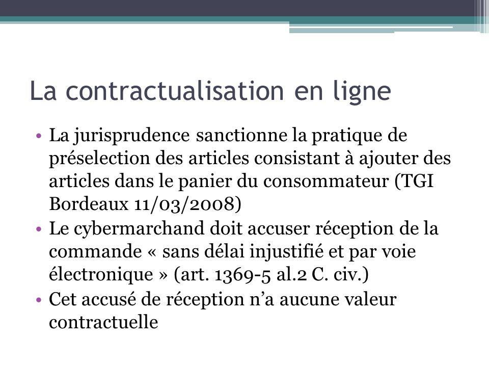 La contractualisation en ligne La jurisprudence sanctionne la pratique de préselection des articles consistant à ajouter des articles dans le panier d