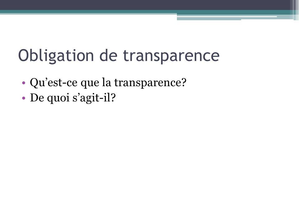 Obligation de transparence Quest-ce que la transparence? De quoi sagit-il?