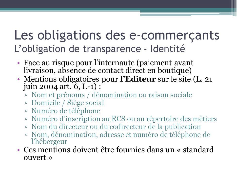 Les obligations des e-commerçants Lobligation de transparence - Identité Face au risque pour linternaute (paiement avant livraison, absence de contact