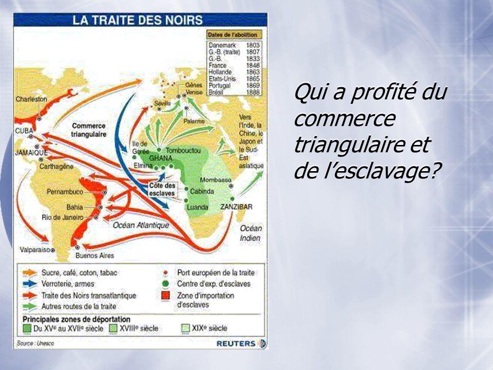 Qui a profité du commerce triangulaire et de lesclavage?