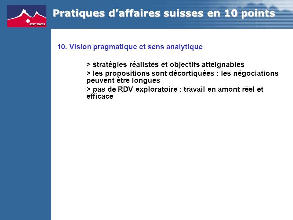 10. Vision pragmatique et sens analytique > stratégies réalistes et objectifs atteignables > les propositions sont décortiquées : les négociations peu