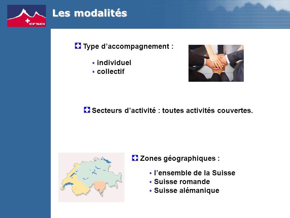 Type daccompagnement : individuel collectif Les modalités Zones géographiques : lensemble de la Suisse Suisse romande Suisse alémanique Secteurs dacti