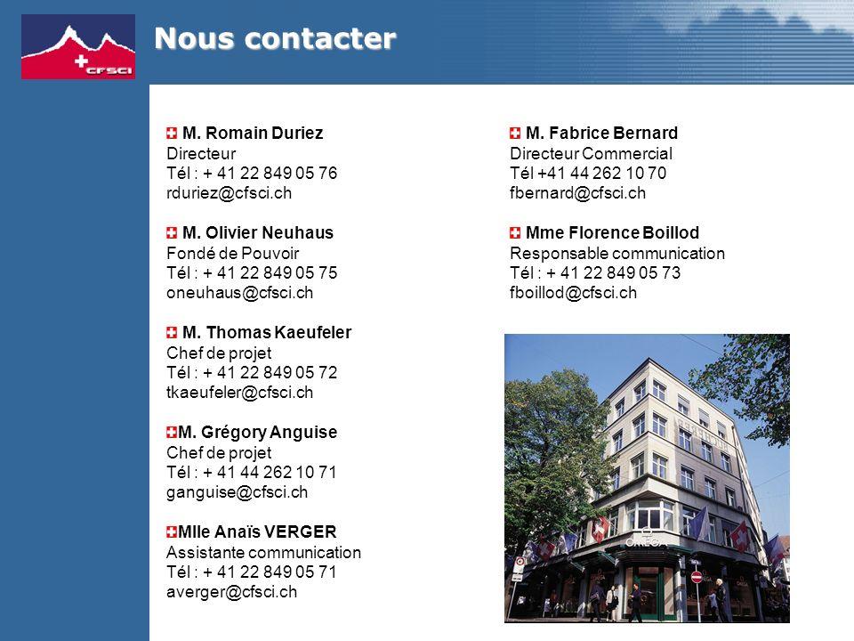 M. Romain Duriez Directeur Tél : + 41 22 849 05 76 rduriez@cfsci.ch M. Olivier Neuhaus Fondé de Pouvoir Tél : + 41 22 849 05 75 oneuhaus@cfsci.ch M. T