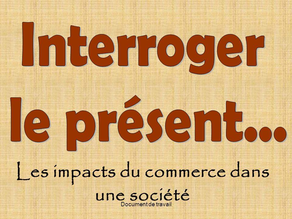 Document de travail Les impacts du commerce dans une société