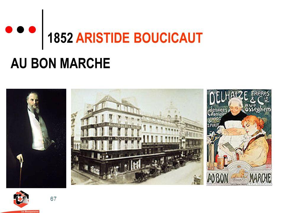 67 1852 ARISTIDE BOUCICAUT AU BON MARCHE
