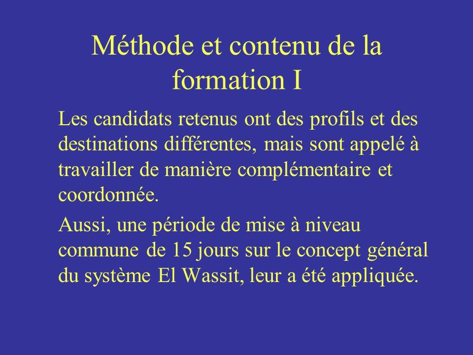 Méthode et contenu de la formation I Les candidats retenus ont des profils et des destinations différentes, mais sont appelé à travailler de manière c