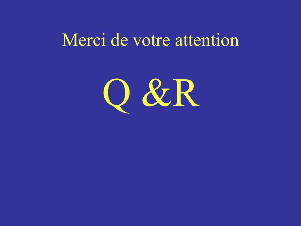 Merci de votre attention Q &R