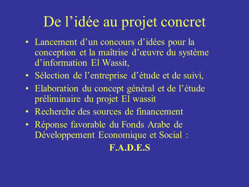 De lidée au projet concret Lancement dun concours didées pour la conception et la maîtrise dœuvre du système dinformation El Wassit, Sélection de lent