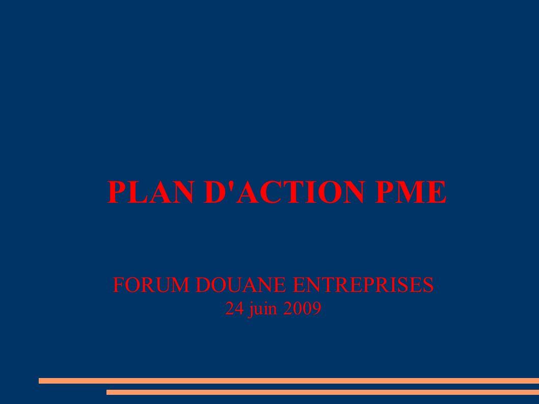 PLAN D ACTION PME FORUM DOUANE ENTREPRISES 24 juin 2009