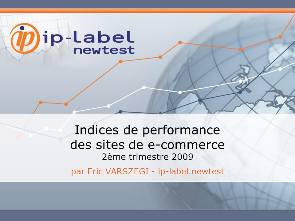 Indices de performance des sites de e-commerce 2ème trimestre 2009 par Eric VARSZEGI - ip-label.newtest
