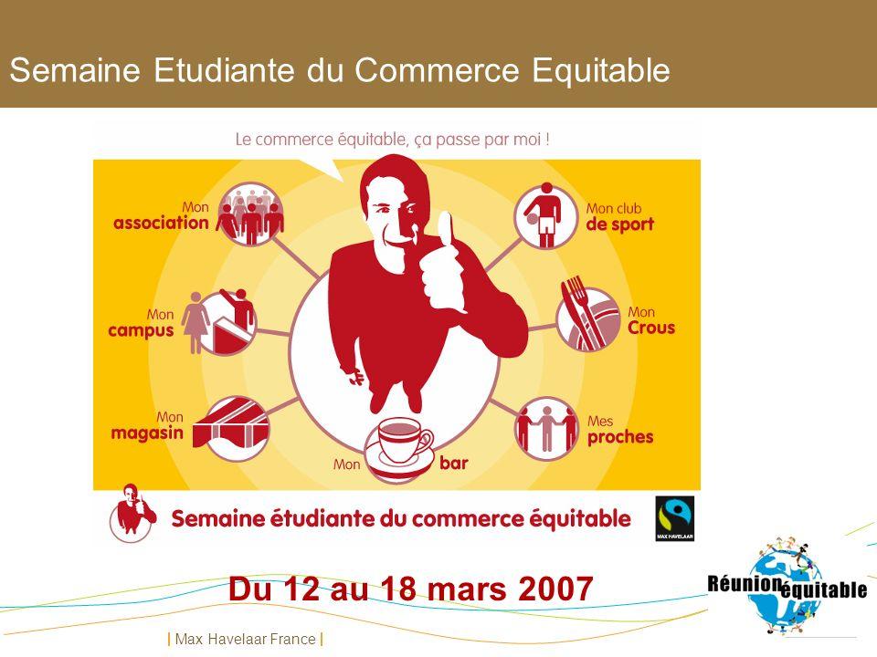 Max Havelaar France Semaine Etudiante du Commerce Equitable Du 12 au 18 mars 2007