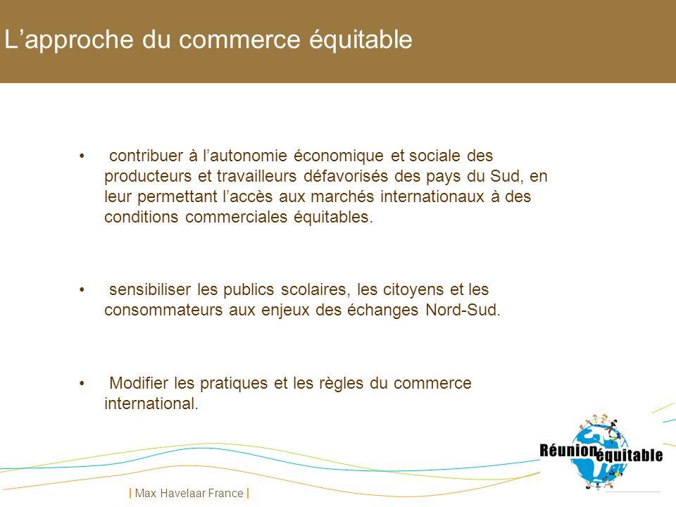 Max Havelaar France Lapproche du commerce équitable contribuer à lautonomie économique et sociale des producteurs et travailleurs défavorisés des pays