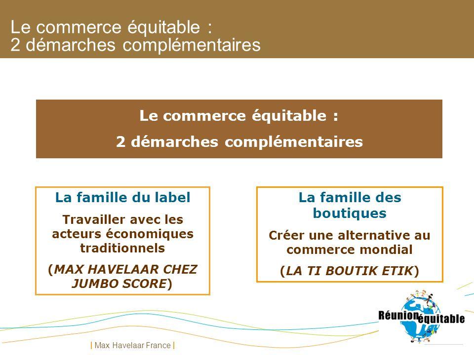 Max Havelaar France La famille du label Travailler avec les acteurs économiques traditionnels (MAX HAVELAAR CHEZ JUMBO SCORE) La famille des boutiques