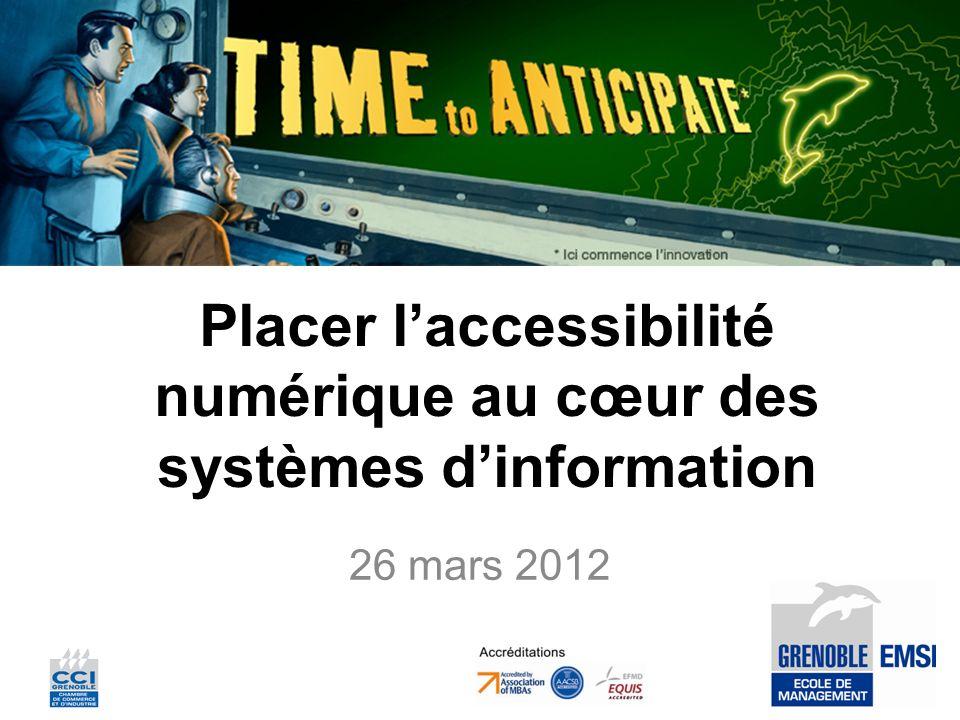 Placer laccessibilité numérique au cœur des systèmes dinformation 26 mars 2012