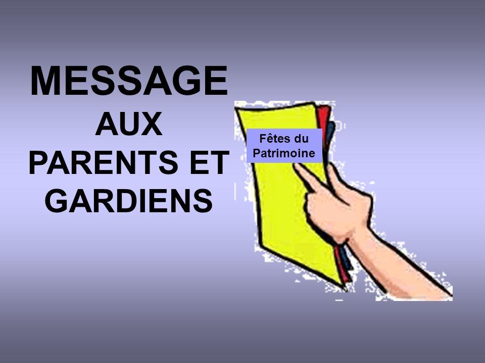 MESSAGE AUX PARENTS ET GARDIENS Fêtes du Patrimoine