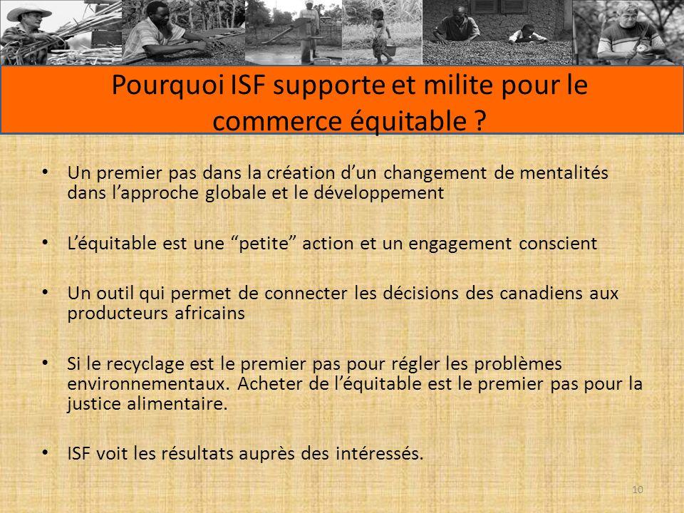 Pourquoi ISF supporte et milite pour le commerce équitable ? Un premier pas dans la création dun changement de mentalités dans lapproche globale et le
