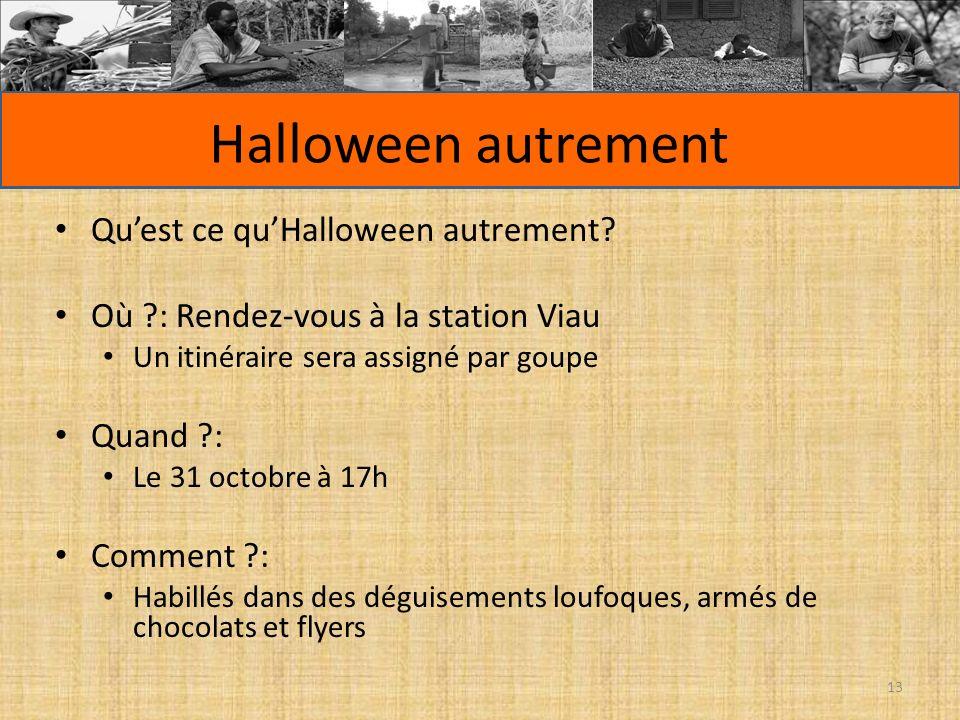 Halloween autrement Quest ce quHalloween autrement? Où ?: Rendez-vous à la station Viau Un itinéraire sera assigné par goupe Quand ?: Le 31 octobre à