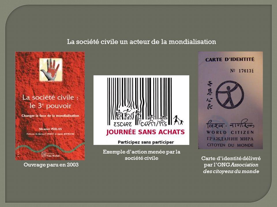 La société civile un acteur de la mondialisation Ouvrage paru en 2003 Exemple daction menée par la société civile Carte didentité délivré par lONG Ass