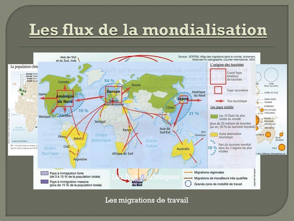 Les migrations de travail Les diasporas chinoise et indienne Les flux touristiques