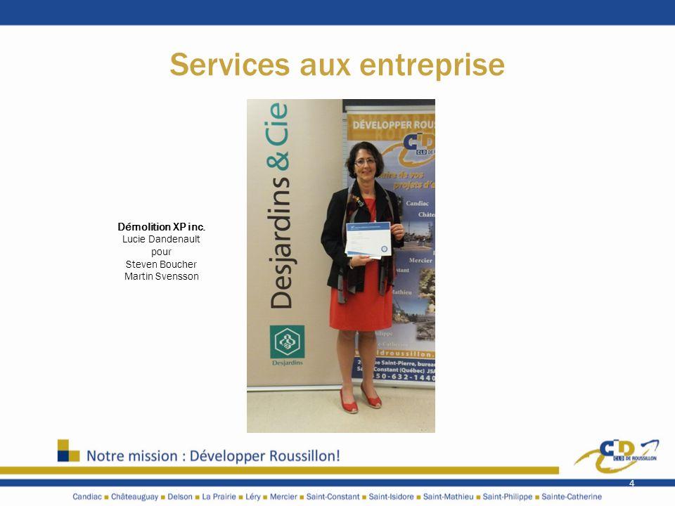 Services aux entreprise 4 Démolition XP inc. Lucie Dandenault pour Steven Boucher Martin Svensson
