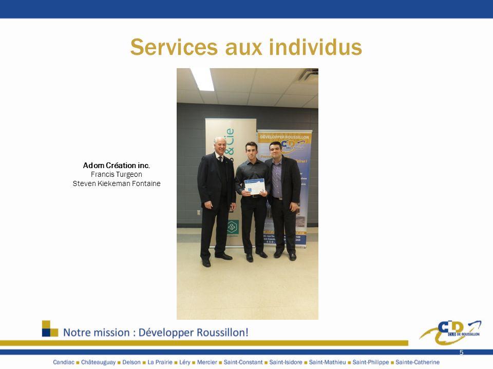 Services aux individus 5 Adom Création inc. Francis Turgeon Steven Kiekeman Fontaine