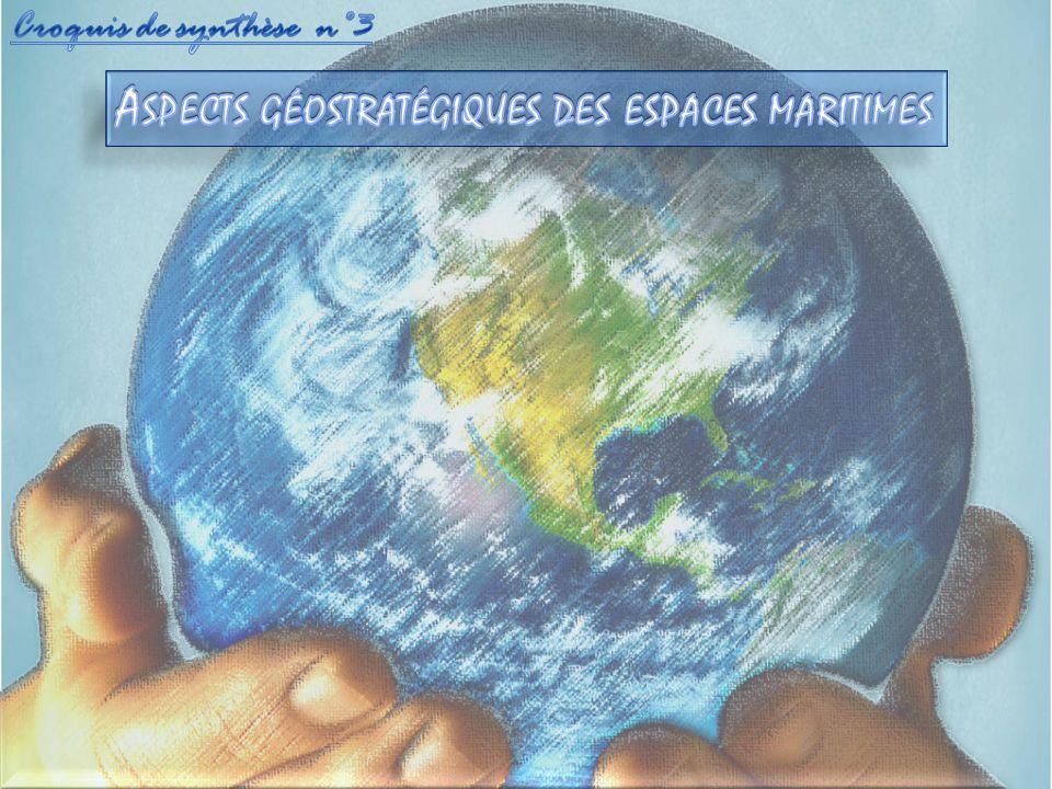 Les aspects géostratégiques impliquent denvisager la place des espaces étudiés dans la mondialisation : pourquoi sont-ils au cœur du processus .