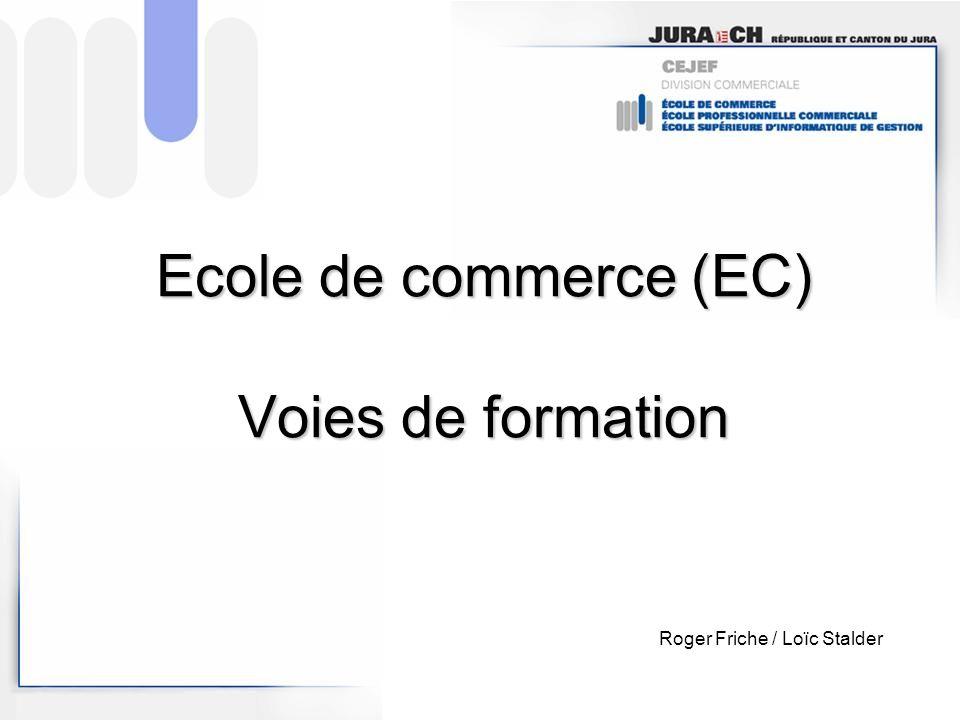 Ecole de commerce (EC) Voies de formation Roger Friche / Loïc Stalder