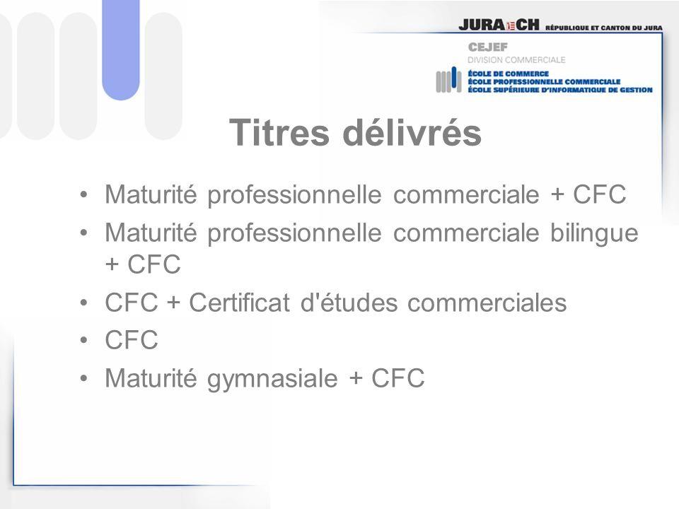 Titres délivrés Maturité professionnelle commerciale + CFC Maturité professionnelle commerciale bilingue + CFC CFC + Certificat d'études commerciales