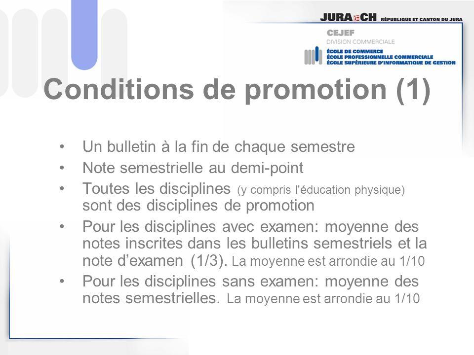 Conditions de promotion (1) Un bulletin à la fin de chaque semestre Note semestrielle au demi-point Toutes les disciplines (y compris l'éducation phys