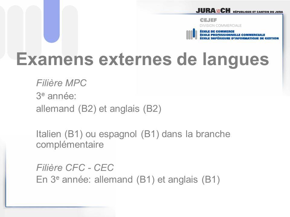 Examens externes de langues Filière MPC 3 e année: allemand (B2) et anglais (B2) Italien (B1) ou espagnol (B1) dans la branche complémentaire Filière