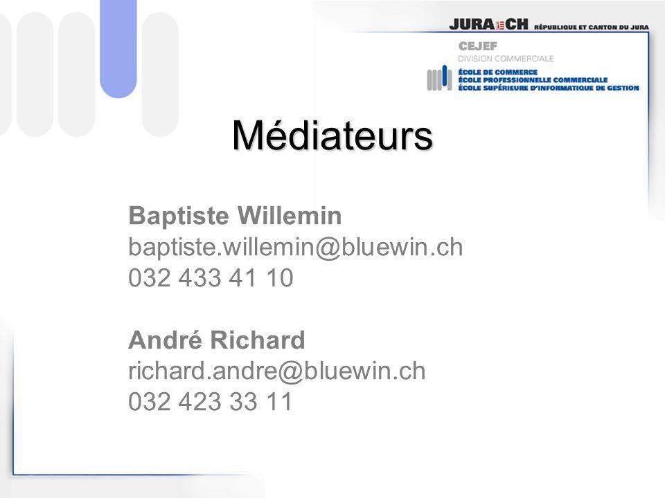 Baptiste Willemin baptiste.willemin@bluewin.ch 032 433 41 10 André Richard richard.andre@bluewin.ch 032 423 33 11 Médiateurs