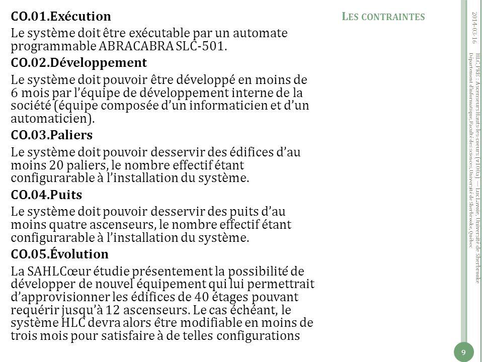 Département dinformatique, Faculté des sciences, Université de Sherbrooke, Québec CO.01.Exécution Le système doit être exécutable par un automate programmable ABRACABRA SLC-501.