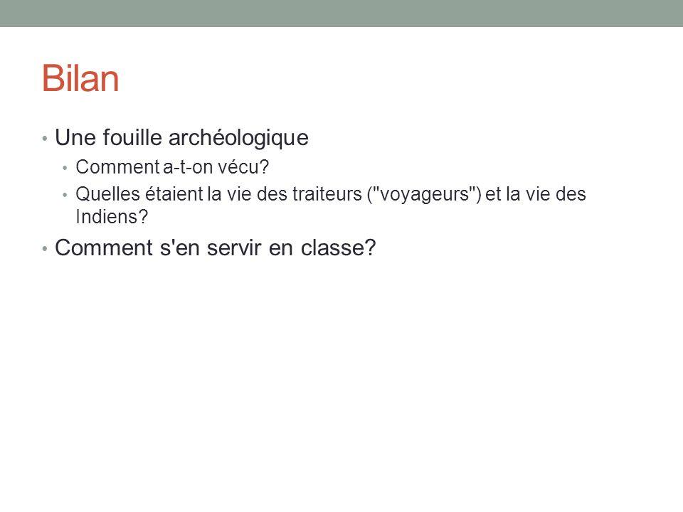 Bilan Une fouille archéologique Comment a-t-on vécu.